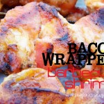 Bacon Wrapped Shrimp Recipe Update – Lose the Salt!!!