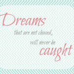 If You Want to Catch Your Dreams, You Have to Chase Them First {Three $50.00 PrintKeg Credits to Giveaway}